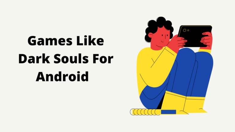 best games like dark souls for android.
